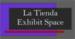 La Tienda Exhibit Space — Art Gallery